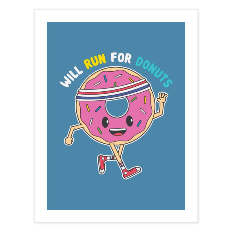 Will Run For Donuts Home Fine Art Print by Wasabi Snake