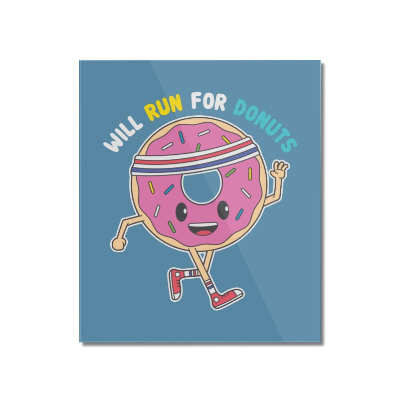 Will Run For Donuts Home Mounted Acrylic Print by Wasabi Snake