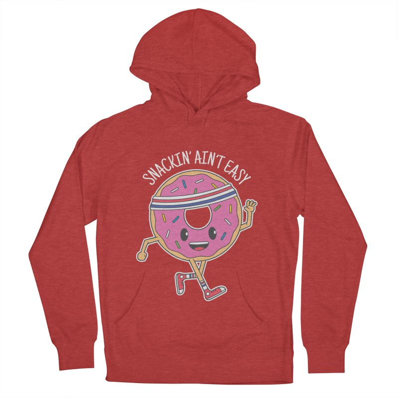 Snackin' Ain't Easy Women's French Terry Pullover Hoody by Wasabi Snake
