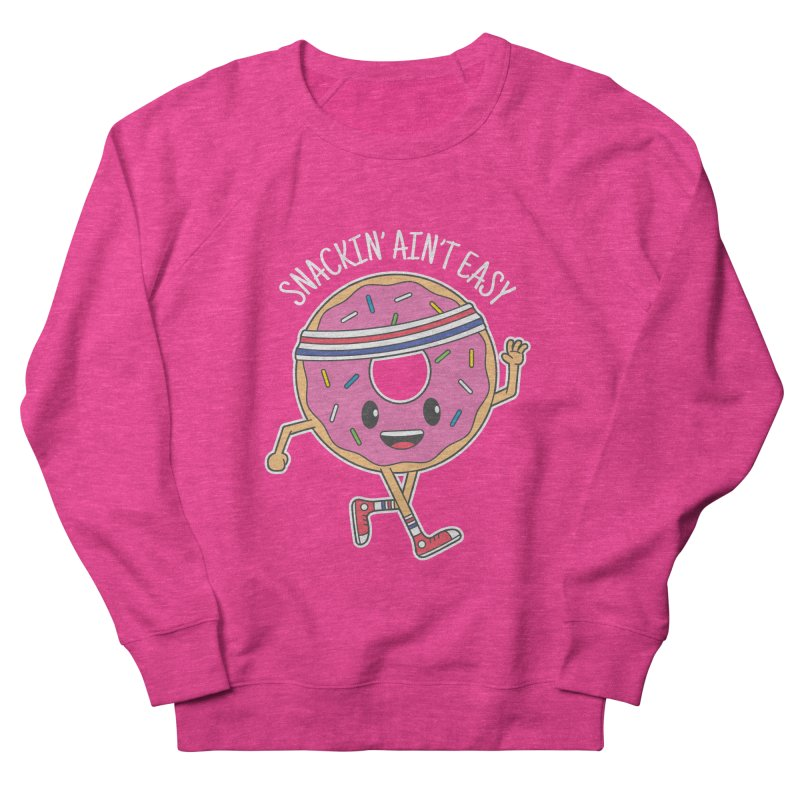 Snackin' Ain't Easy Women's French Terry Sweatshirt by Wasabi Snake