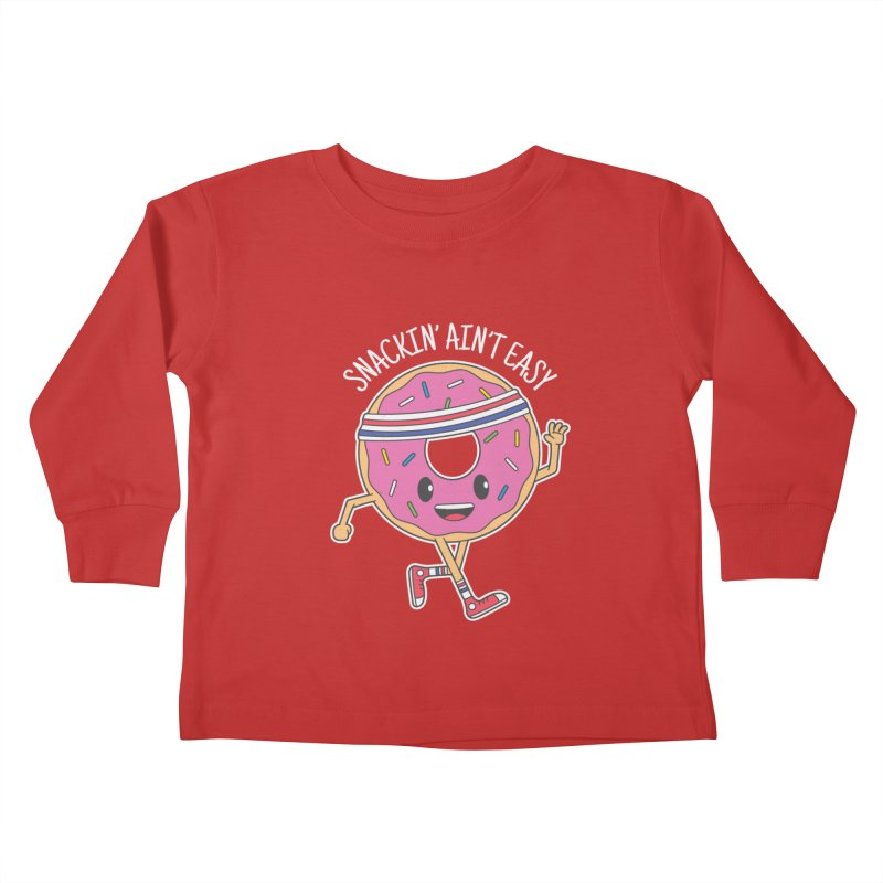 Snackin' Ain't Easy Kids Toddler Longsleeve T-Shirt by Pete Styles' Artist Shop