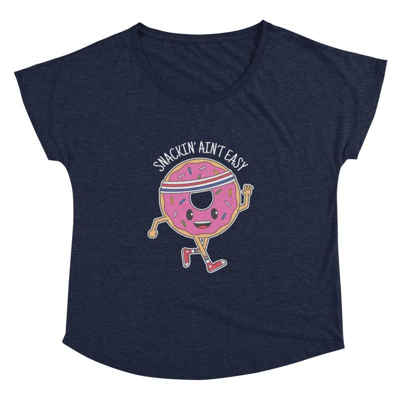 Snackin' Ain't Easy Women's Dolman by Pete Styles' Artist Shop