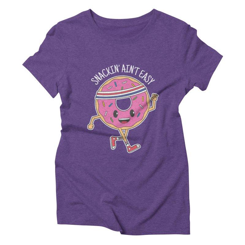 Snackin' Ain't Easy Women's Triblend T-Shirt by Pete Styles' Artist Shop