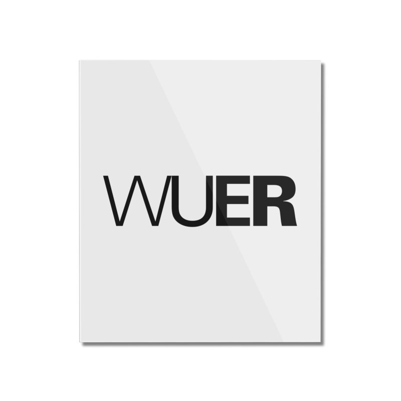WUER (Washed Up Emo Radio) Home Mounted Acrylic Print by Washed Up Emo
