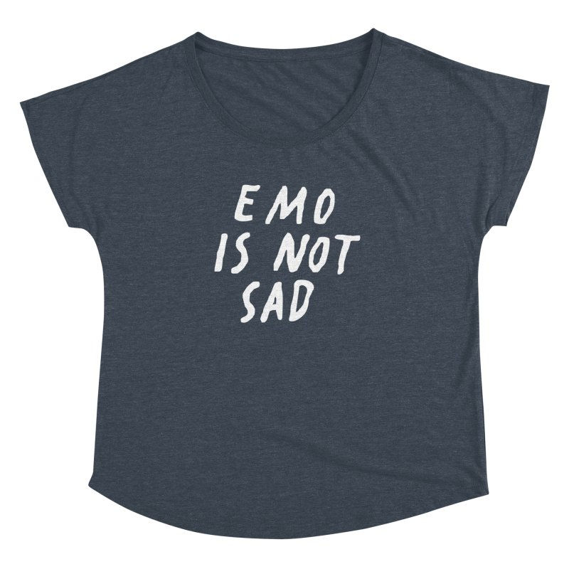 Emo is Not Sad  Women's Dolman Scoop Neck by Washed Up Emo