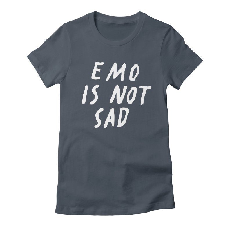 Emo is Not Sad  Women's T-Shirt by Washed Up Emo