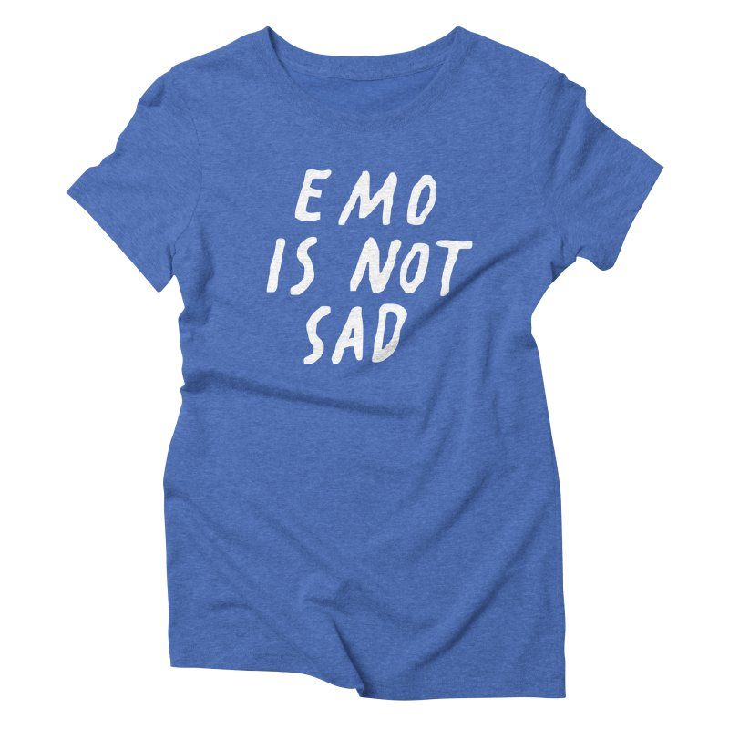 Emo is Not Sad  Women's Triblend T-Shirt by Washed Up Emo