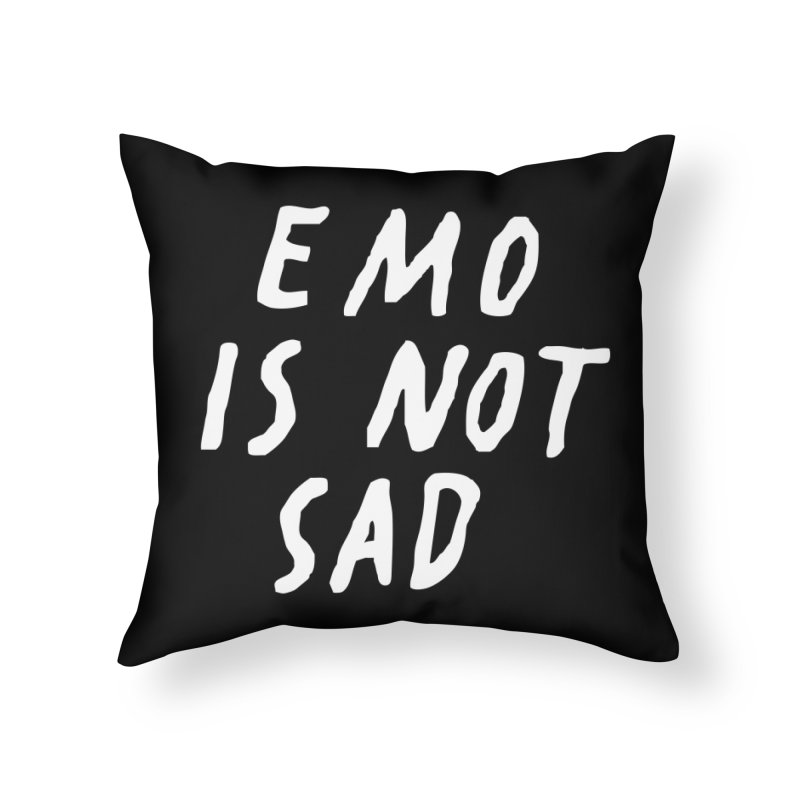 Emo is Not Sad  Home Throw Pillow by Washed Up Emo