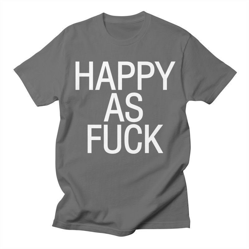Happy as Fuck Women's T-Shirt by Washed Up Emo
