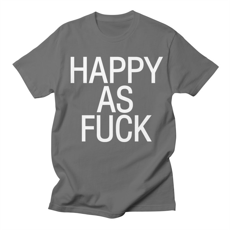 Happy as Fuck Men's T-Shirt by Washed Up Emo