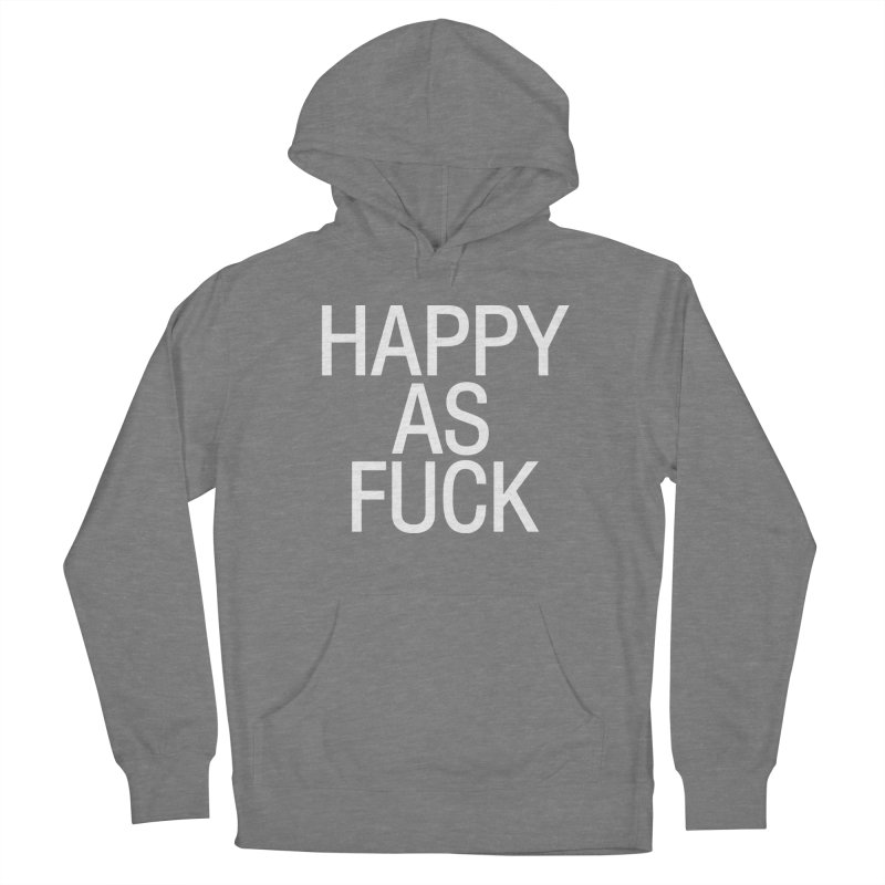 Happy as Fuck Women's Pullover Hoody by Washed Up Emo