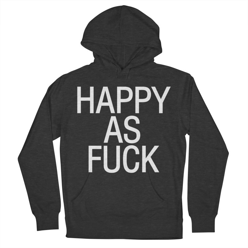 Happy as Fuck Women's French Terry Pullover Hoody by Washed Up Emo