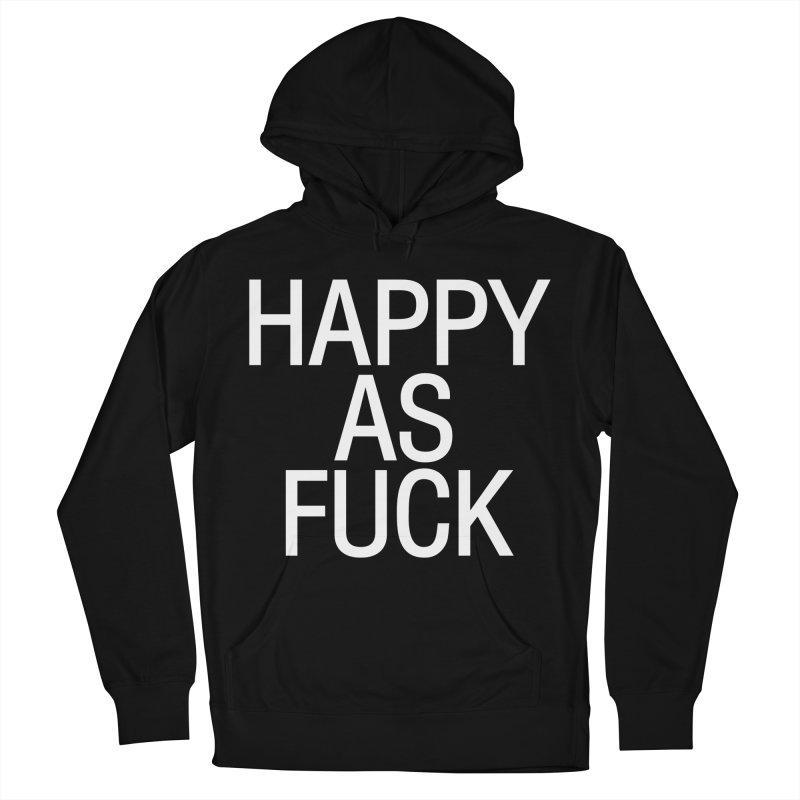 Happy as Fuck Men's French Terry Pullover Hoody by Washed Up Emo