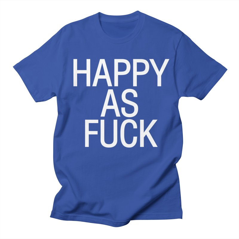 Happy as Fuck Women's Regular Unisex T-Shirt by Washed Up Emo