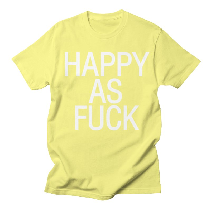 Happy as Fuck Men's Regular T-Shirt by Washed Up Emo