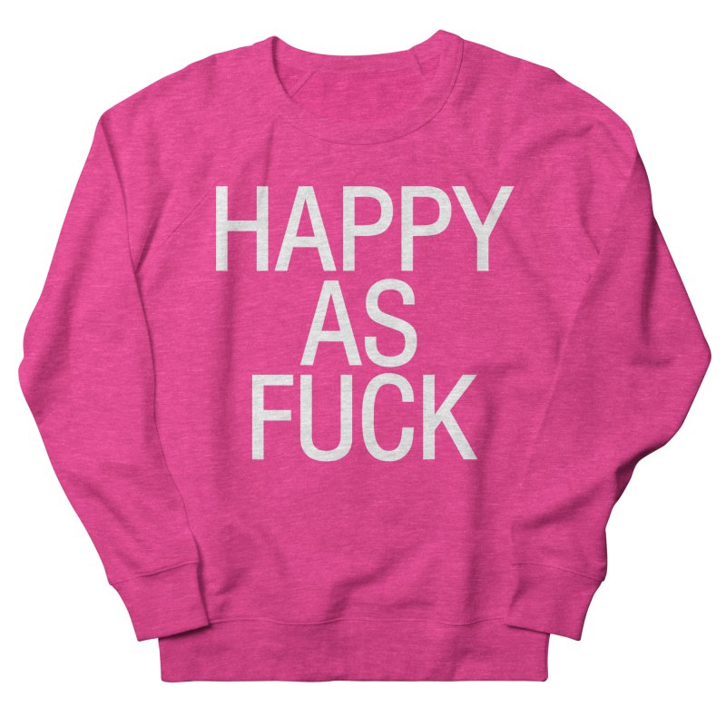Happy as Fuck Men's French Terry Sweatshirt by Washed Up Emo