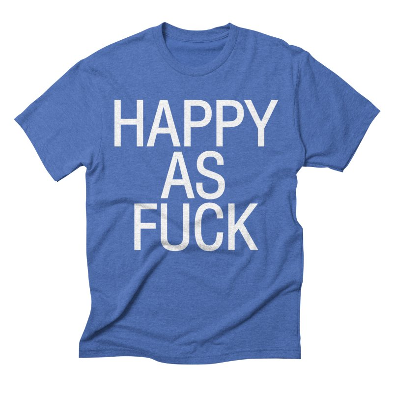 Happy as Fuck Men's Triblend T-Shirt by Washed Up Emo