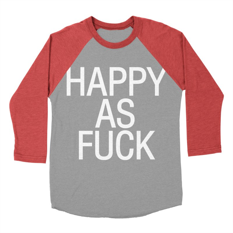 Happy as Fuck Women's Baseball Triblend Longsleeve T-Shirt by Washed Up Emo