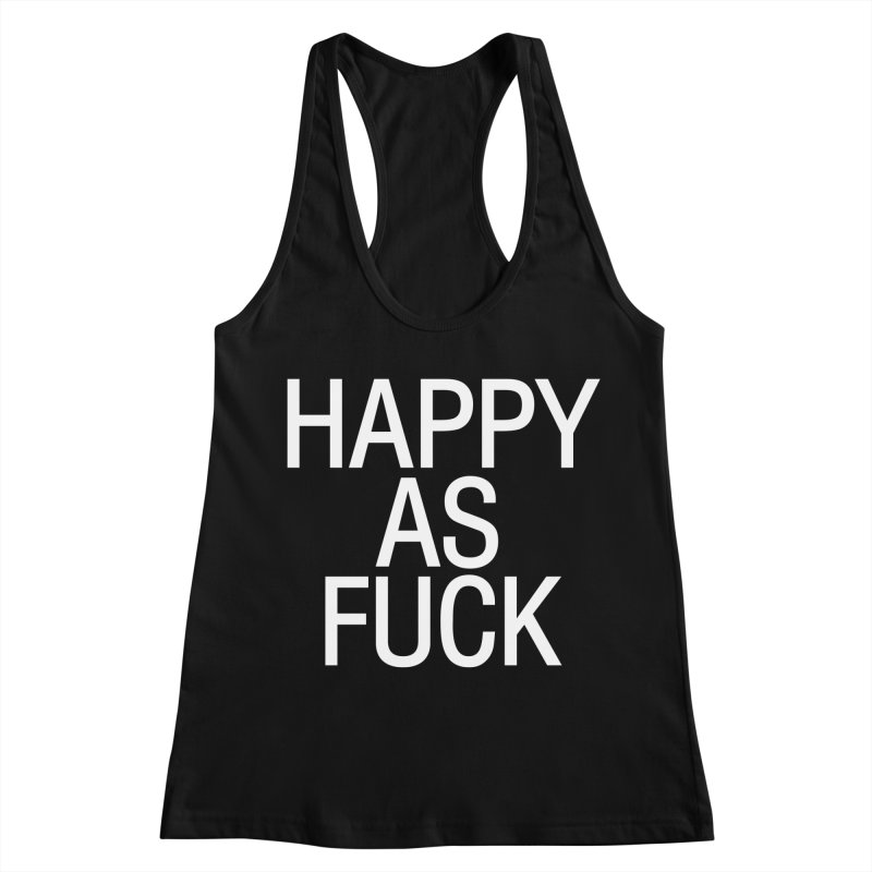 Happy as Fuck Women's Racerback Tank by Washed Up Emo