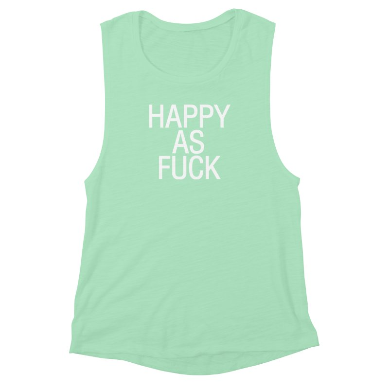 Happy as Fuck Women's Muscle Tank by Washed Up Emo
