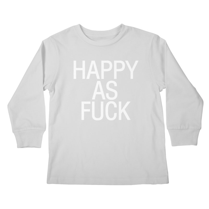 Happy as Fuck Kids Longsleeve T-Shirt by Washed Up Emo