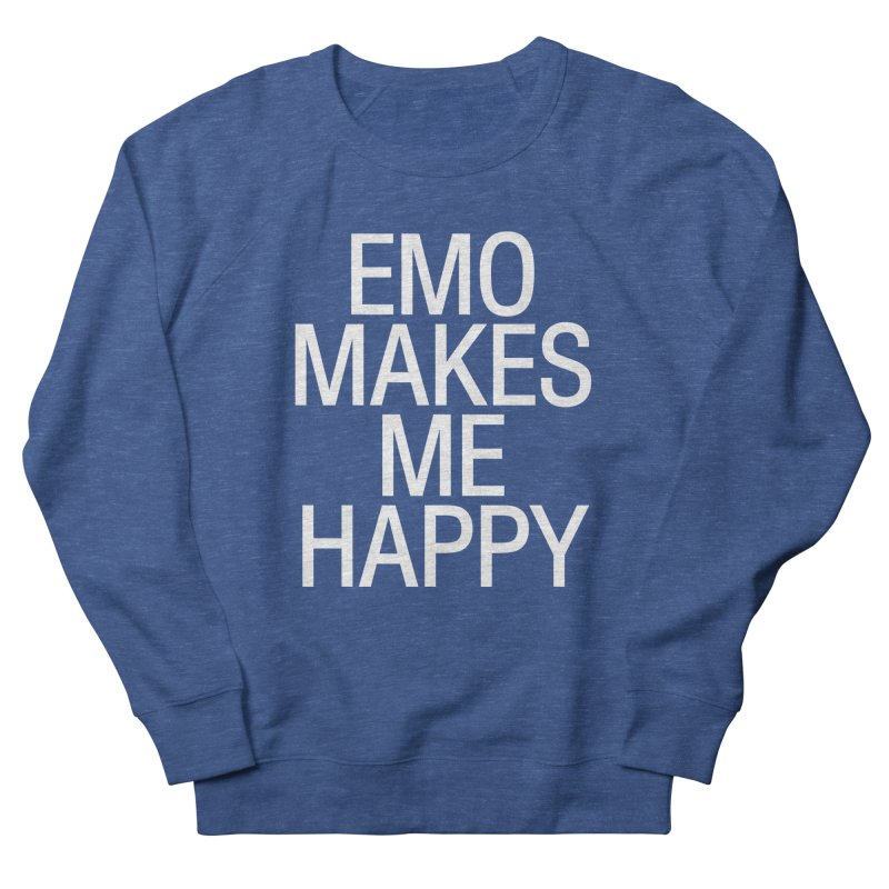 Emo Makes Me Happy Men's Sweatshirt by Washed Up Emo
