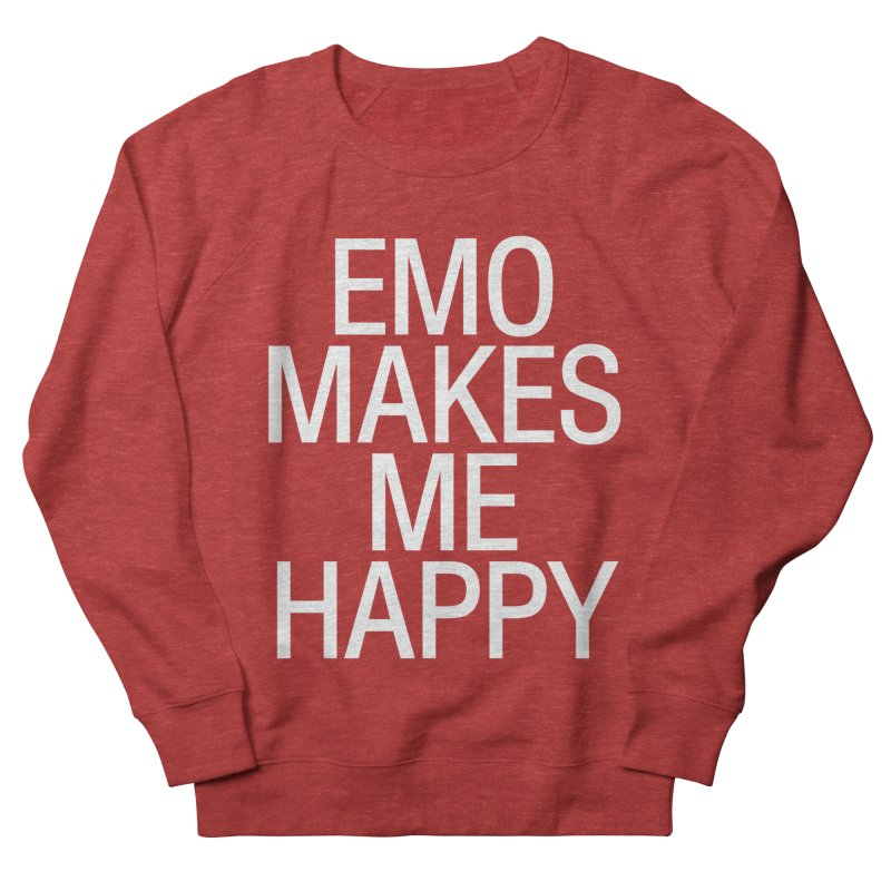 Emo Makes Me Happy Women's French Terry Sweatshirt by Washed Up Emo