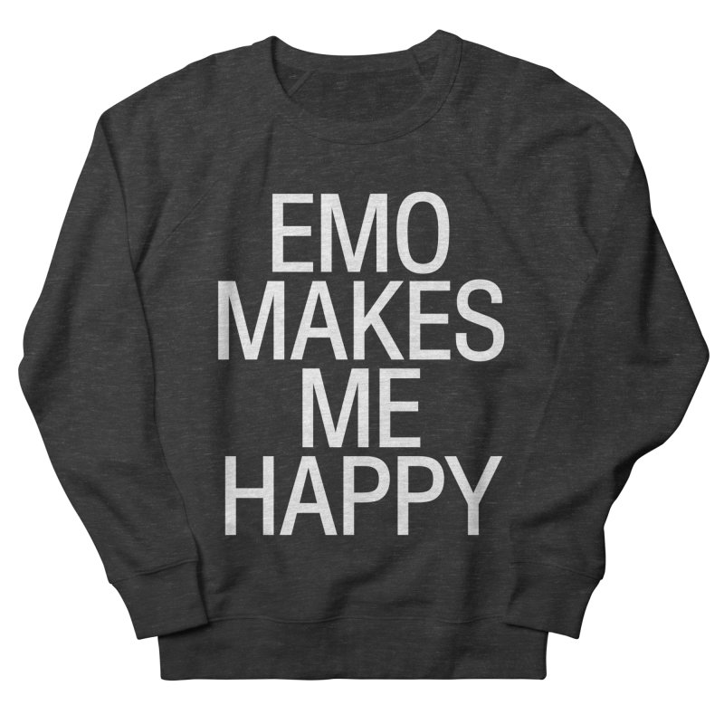 Emo Makes Me Happy Men's French Terry Sweatshirt by Washed Up Emo