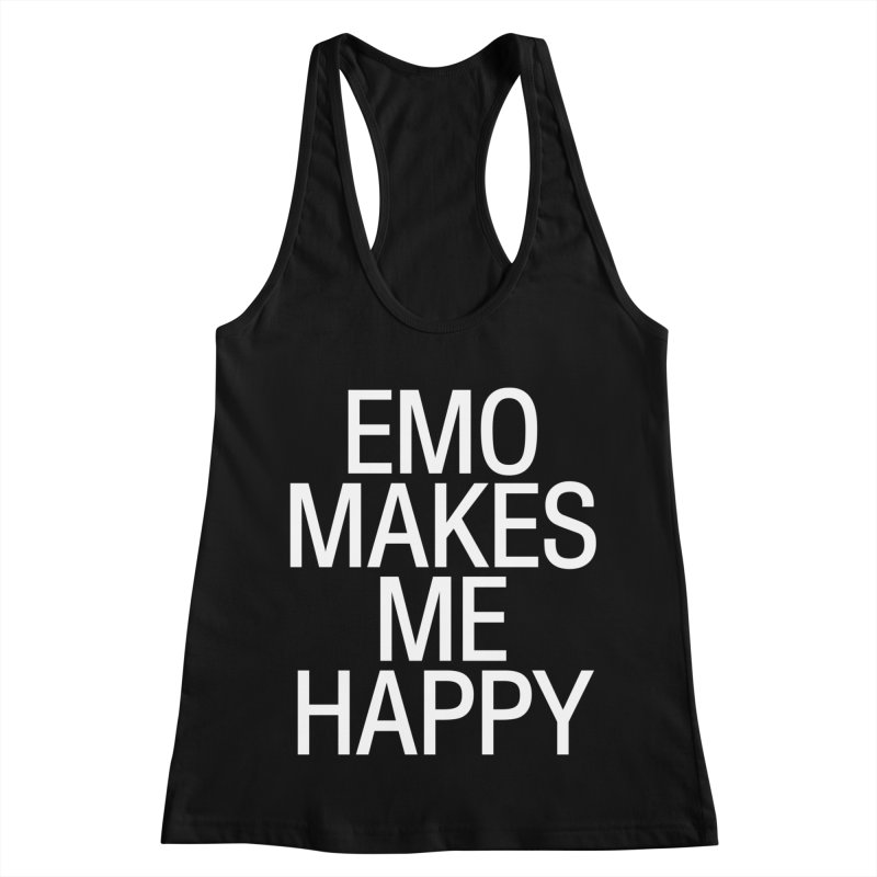 Emo Makes Me Happy Women's Racerback Tank by Washed Up Emo