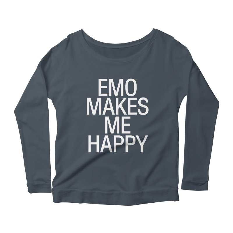 Emo Makes Me Happy Women's Scoop Neck Longsleeve T-Shirt by Washed Up Emo