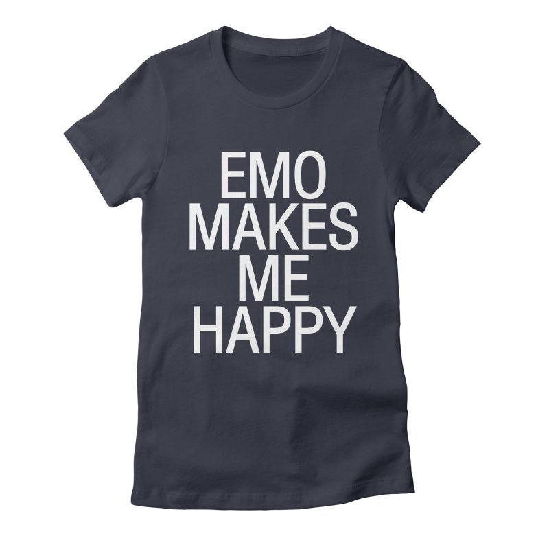 Emo Makes Me Happy Women's Fitted T-Shirt by Washed Up Emo