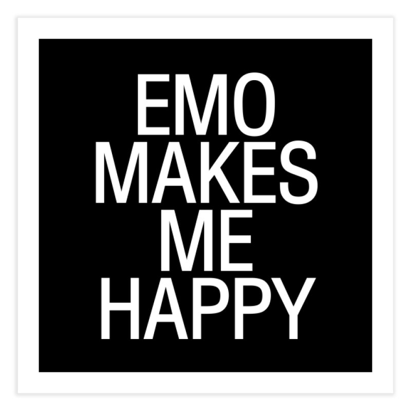 Emo Makes Me Happy Home Fine Art Print by Washed Up Emo