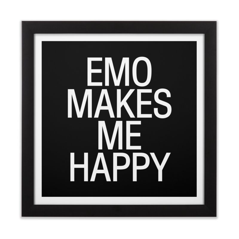 Emo Makes Me Happy Home Framed Fine Art Print by Washed Up Emo