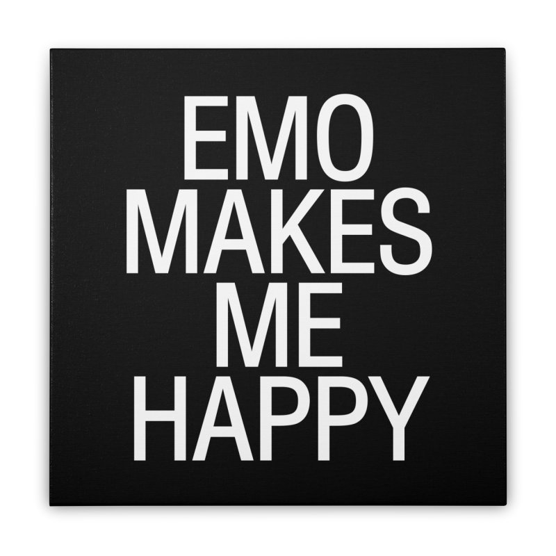 Emo Makes Me Happy Home Stretched Canvas by Washed Up Emo