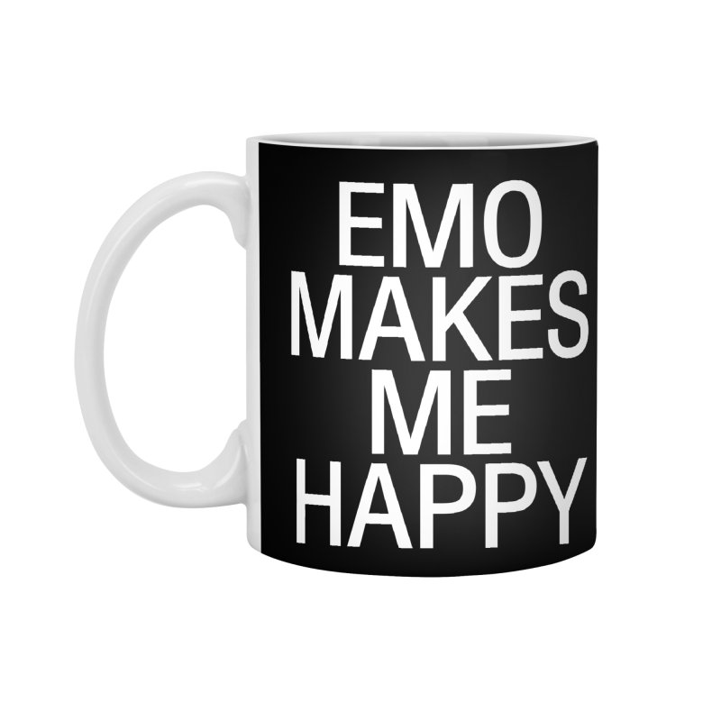 Emo Makes Me Happy Accessories Mug by Washed Up Emo