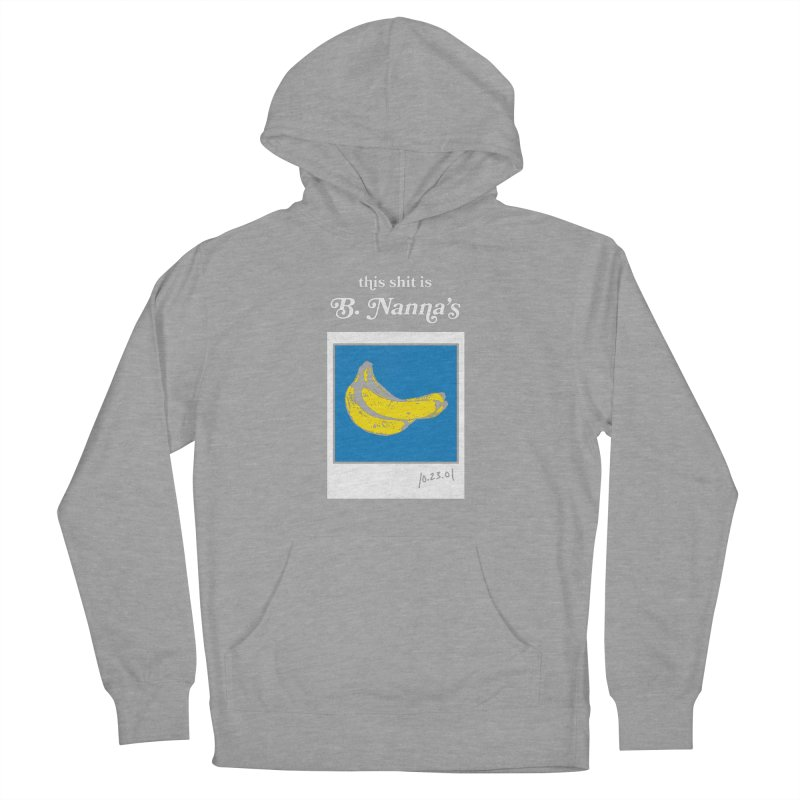 This Shit Is B. Nanna's  Women's French Terry Pullover Hoody by Washed Up Emo
