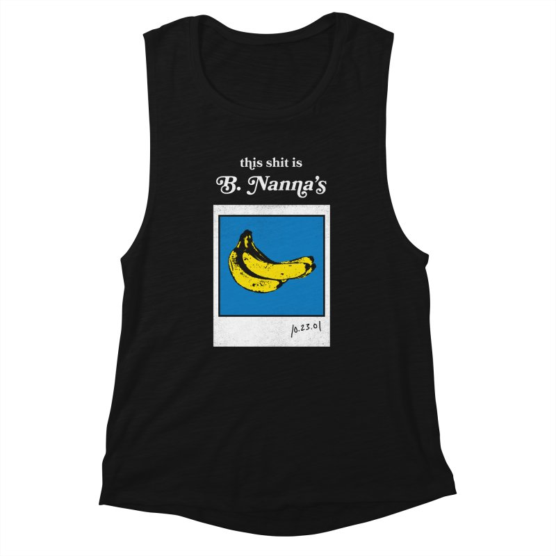 This Shit Is B. Nanna's  Women's Muscle Tank by Washed Up Emo