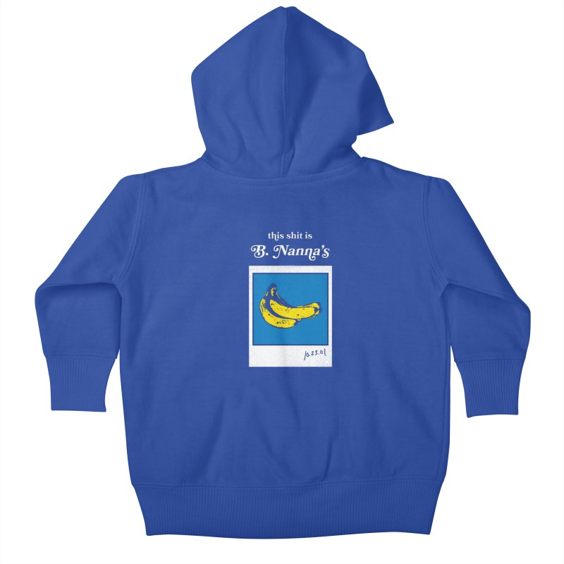 This Shit Is B. Nanna's  Kids Baby Zip-Up Hoody by Washed Up Emo