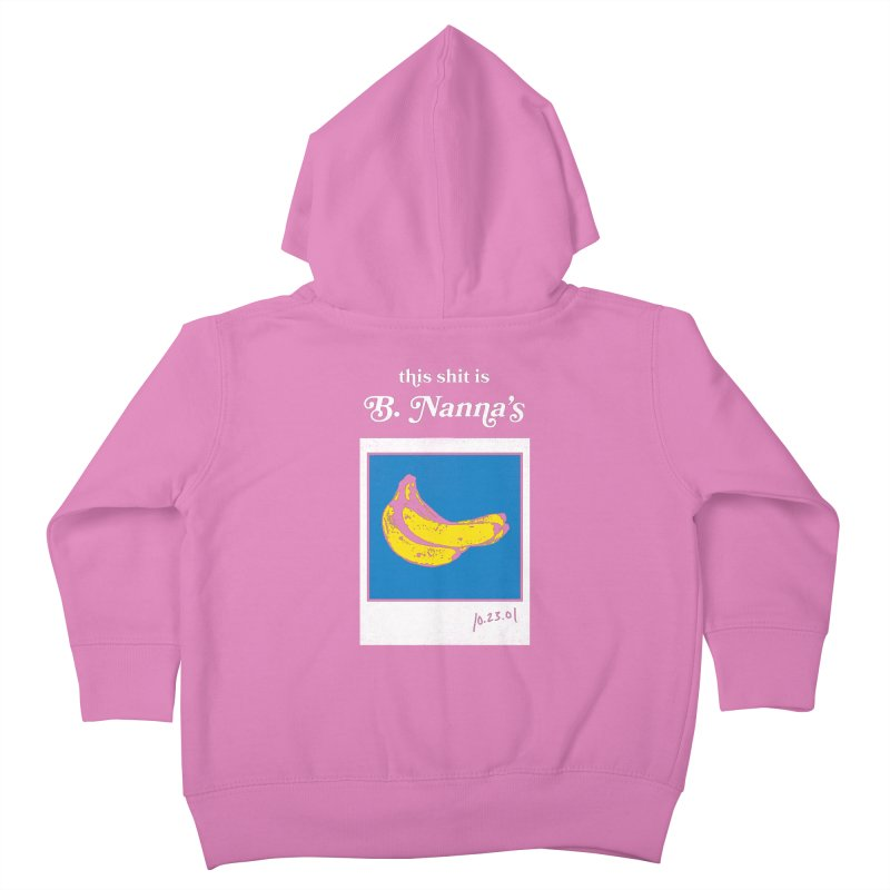 This Shit Is B. Nanna's  Kids Toddler Zip-Up Hoody by Washed Up Emo
