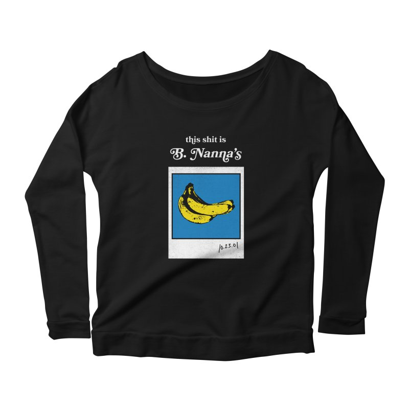 This Shit Is B. Nanna's  Women's Scoop Neck Longsleeve T-Shirt by Washed Up Emo