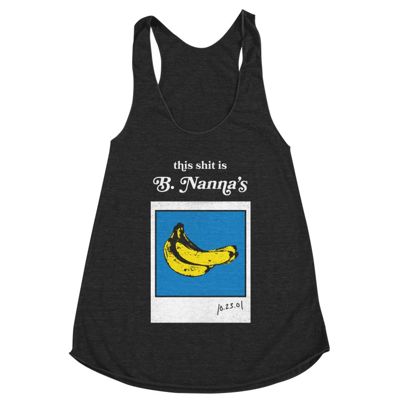This Shit Is B. Nanna's  Women's Racerback Triblend Tank by Washed Up Emo
