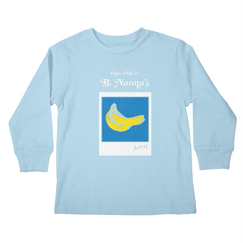 This Shit Is B. Nanna's  Kids Longsleeve T-Shirt by Washed Up Emo