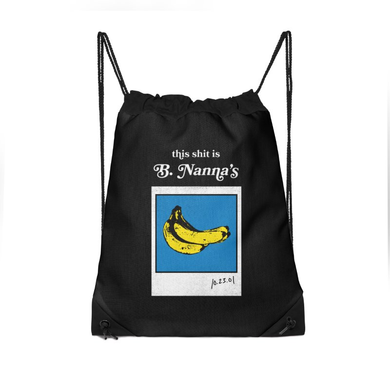 This Shit Is B. Nanna's  Accessories Drawstring Bag Bag by Washed Up Emo