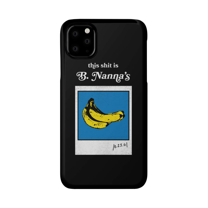 This Shit Is B. Nanna's  Accessories Phone Case by Washed Up Emo