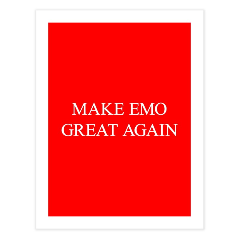 Make Emo Great Again Home Fine Art Print by Washed Up Emo
