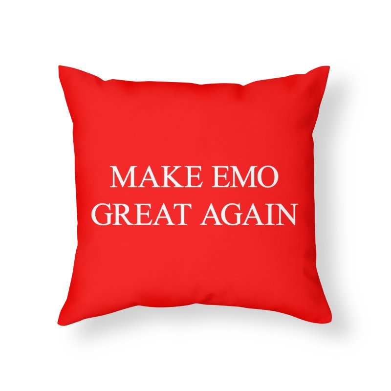 Make Emo Great Again Home Throw Pillow by Washed Up Emo