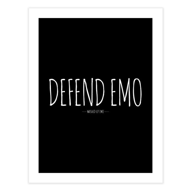 Defend Emo Home Fine Art Print by Washed Up Emo