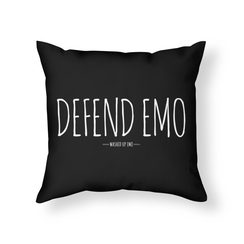 Defend Emo Home Throw Pillow by Washed Up Emo