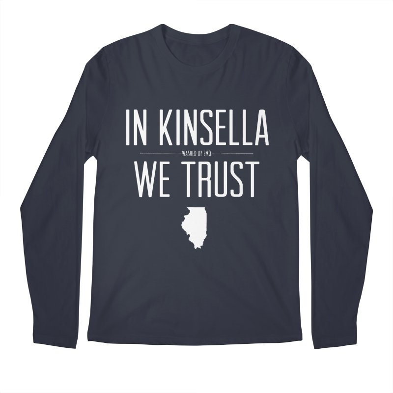 In Kinsella We Trust Men's Regular Longsleeve T-Shirt by Washed Up Emo