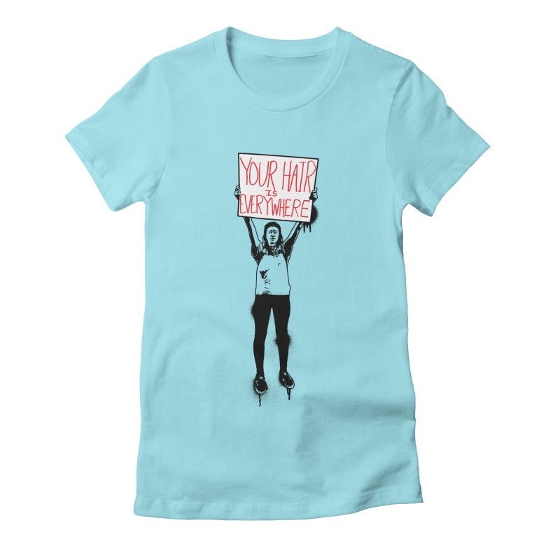 Trump Protester - Your Hair Is Everywhere  Women's Fitted T-Shirt by Washed Up Emo